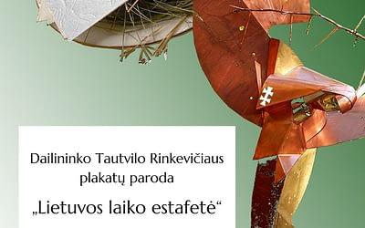 """Tautvilo Rinkevičiaus plakatų paroda """"Lietuvos laiko estafetė"""" (2021 m. rugpjūčio 5 d.–spalio 30 d.)"""