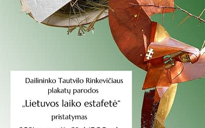 """Rugsėjo 28 d. kviečiame į dailininko Tautvilo Rinkevičiaus plakatų parodos """"Lietuvos laiko estafetė"""" pristatymą!"""